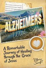 From Alzheimer's With Love | Marc Swift |