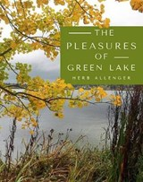 The Pleasures of Green Lake | Herb Allenger |