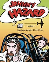 Johnny Hazard Sundays Archive 1944-1946 | Frank Robbins |