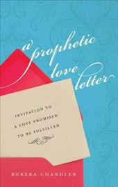 A Prophetic Love Letter