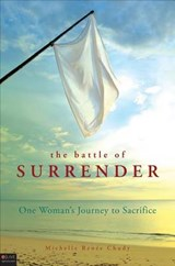 The Battle of Surrender | Michelle Renee Chudy |