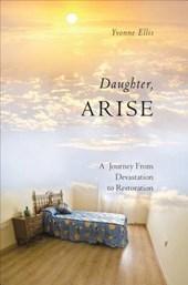 Daughter, Arise