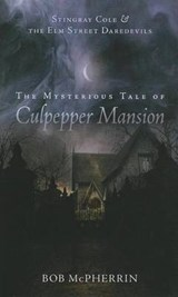 The Mysterious Tale of Culpepper Mansion | Bob McPherrin |