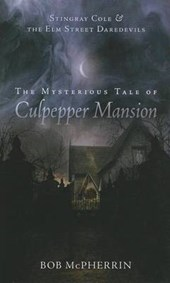 The Mysterious Tale of Culpepper Mansion