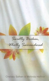 Sweetly Broken, Wholly Surrendered
