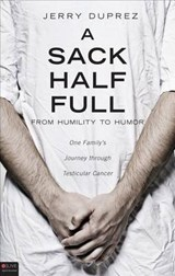 A Sack Half Full, from Humility to Humor | Jerry Duprez |