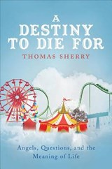 A Destiny to Die for | Thomas Sherry |
