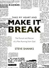 Take My Heart and Make It Break