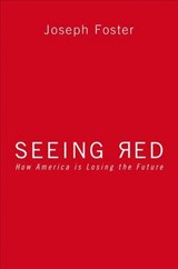 Seeing Red | Joseph Foster |