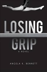 Losing Grip | Angela K. Bennett |