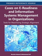 Cases on E-Readiness and Information Systems Management in Organizations