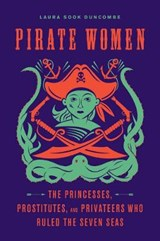 Pirate Women | Laura Sook Duncombe |