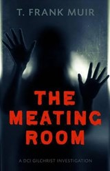 The Meating Room | T. Frank Muir |