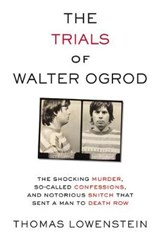 The Trials of Walter Ogrod | Thomas Lowenstein |