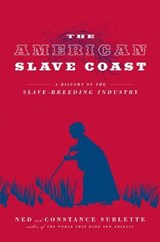 The American Slave Coast | Sublette, Ned ; Sublette, Constance |