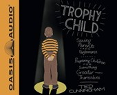 Trophy Child | Ted Cunningham |