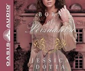 Born of Persuasion | Jessica Dotta |