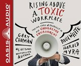 Rising Above a Toxic Workplace | Gary Chapman |