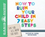 How to Ruin Your Child in 7 Easy Steps | Patrick Quinn; Ken Roach |
