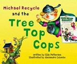 Michael Recycle and the Tree Top Cops | Ellie Patterson |