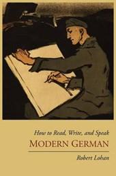 How to Read, Write, and Speak Modern German