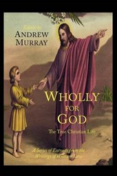 Wholly for God | William Law; Andrew Murray |