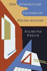 New Introductory Lectures on Psycho-Analysis | Sigmund Freud |