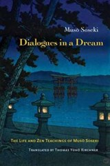 Dialogues in a Dream | Muso Soseki |