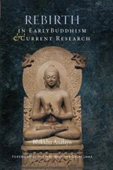 Rebirth in Early Buddhism and Current Research | Anaalayo |