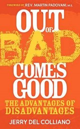 Out of Bad Comes Good | Jerry Del Colliano |