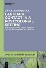 Language Contact in a Postcolonial Setting | auteur onbekend |