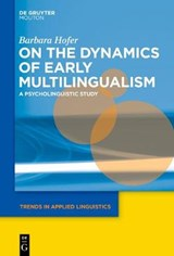 On the Dynamics of Early Multilingualism | Barbara Hofer |