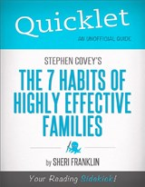 Quicklet on Stephen Covey's The 7 Habits of Highly Effective Families (CliffsNotes-like Book Summary) | Sheri Franklin |