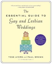 The Essential Guide to Gay & Lesbian Weddings | Ayers, Tess ; Brown, Paul |