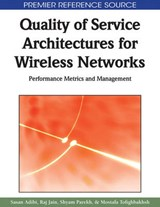 Quality of Service Architectures for Wireless Networks | Sasan Adibi |