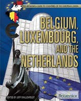 Belgium, Luxembourg, and the Netherlands | Jeff Wallenfeldt |