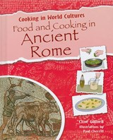 Food and Cooking in Ancient Rome | Clive Gifford |