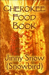 Cherokee Food Book | Jinny Snow (snowbird) |