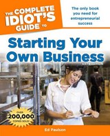 The Complete Idiot's Guide to Starting Your Own Business | Ed Paulson |