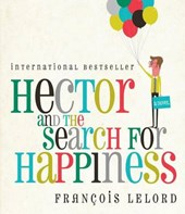 Hector and the Search for Happiness | Fran Lelord & #65533;ois |