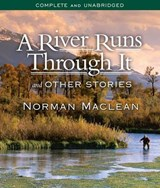 A River Runs Through It and Other Stories | Norman MacLean |