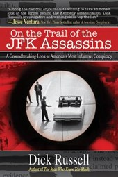 On the Trail of the JFK Assassins | Dick Russell |