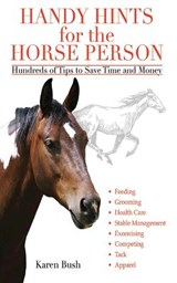 Handy Hints for the Horse Person | Karen Bush |