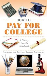 How to Pay for College | Editors of the American Library Associat |