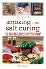 The Joy of Smoking and Salt Curing | Monte Burch |