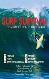 Surf Survival | Nathanson, Andrew, M.D. ; Everline, Clayton ; Renneker, Mark, M.D. |