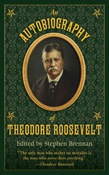 An Autobiography of Theodore Roosevelt |  |
