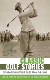 Classic Golf Stories | Jeff Silverman |