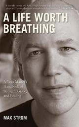 A Life Worth Breathing | Max Strom |