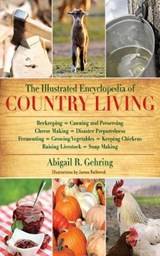 The Illustrated Encyclopedia of Country Living | Abigail R. Gehring |